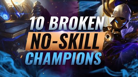 10 INSANELY STRONG Champions Who Require NO SKILL To Climb