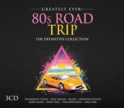 Greatest Ever! 80s Road Trip - Various Artists   Songs